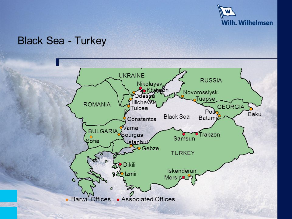 Black Sea - Turkey Barwil Offices Associated Offices UKRAINE RUSSIA