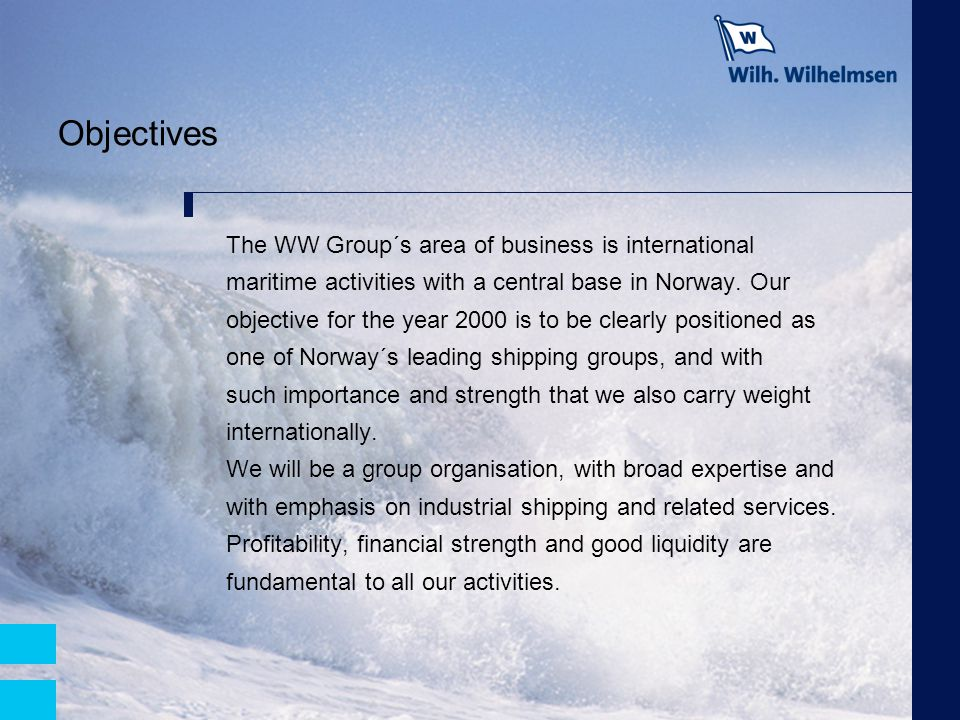 Objectives The WW Group´s area of business is international