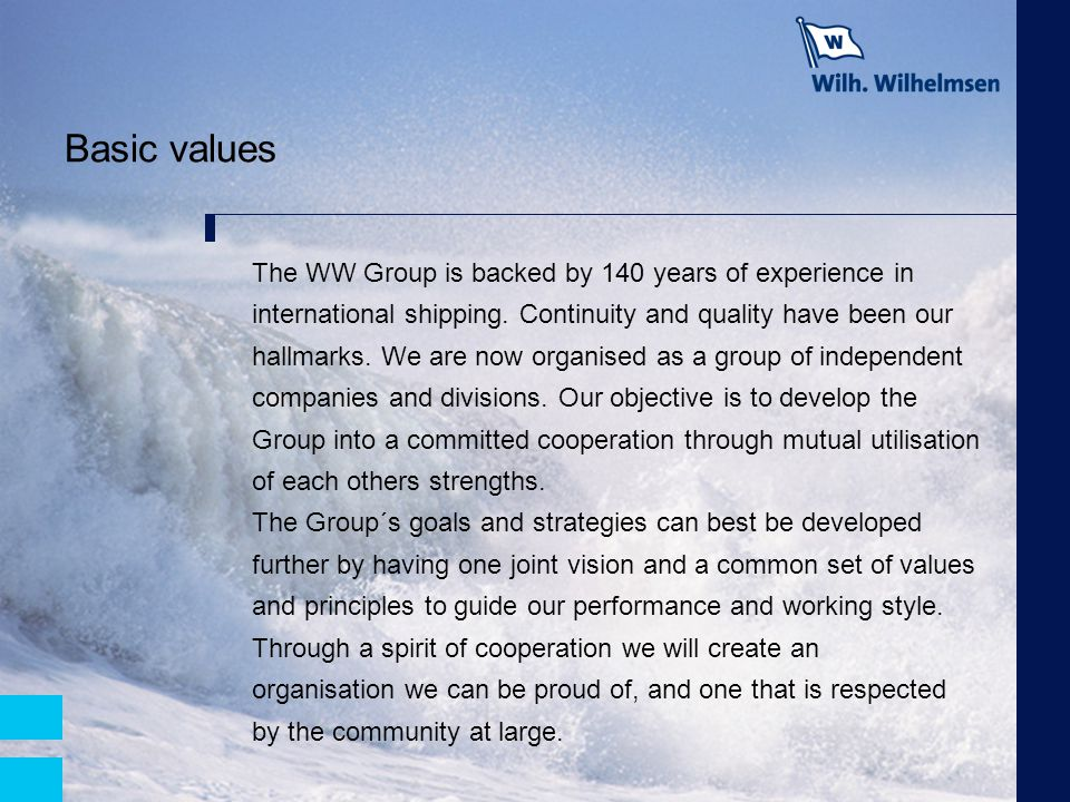 Basic values The WW Group is backed by 140 years of experience in