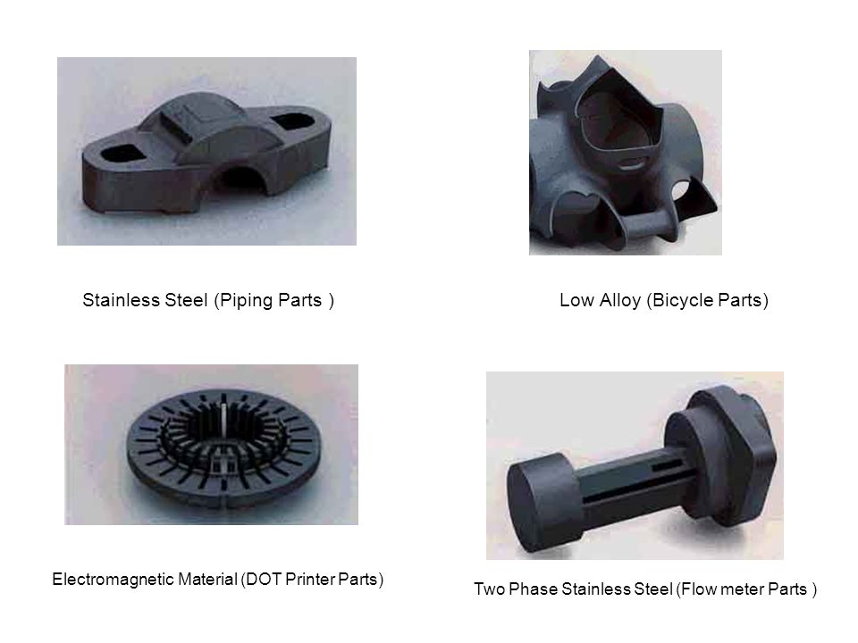 Stainless Steel (Piping Parts ) Low Alloy (Bicycle Parts)