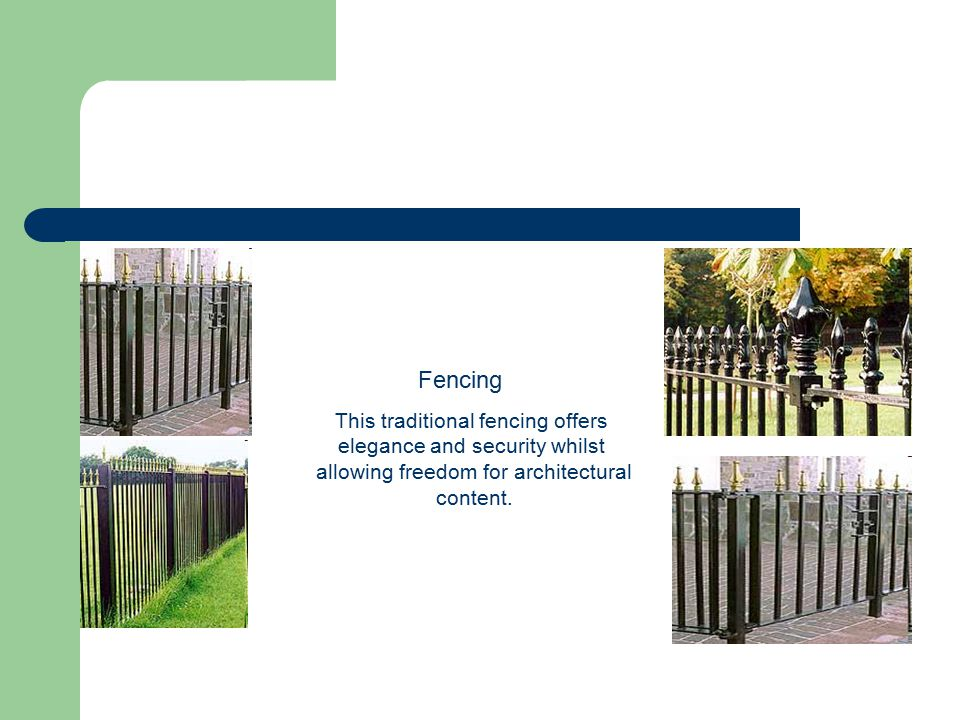 Fencing This traditional fencing offers elegance and security whilst