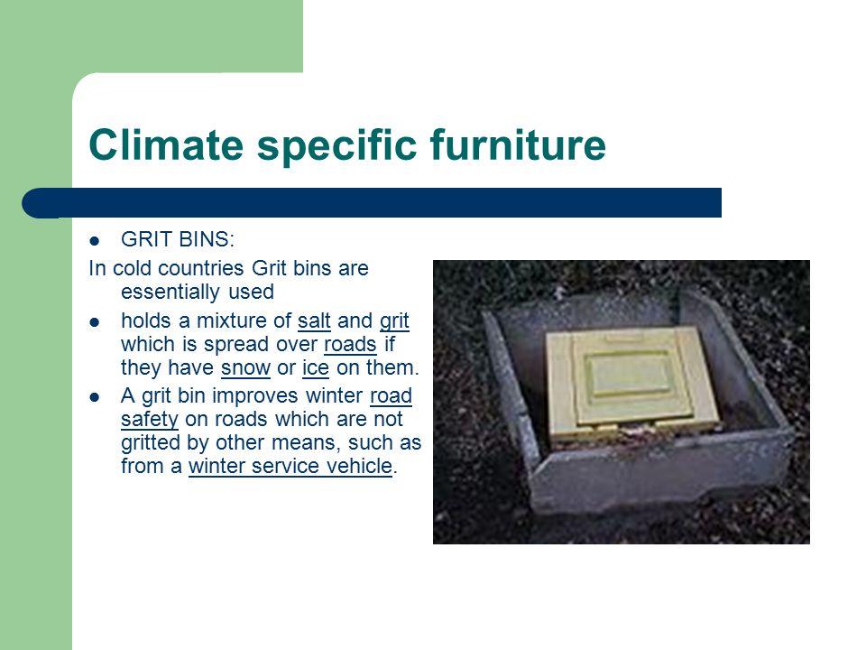 Climate specific furniture