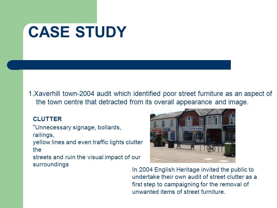CASE STUDY 1.Xaverhill town-2004 audit which identified poor street furniture as an aspect of.