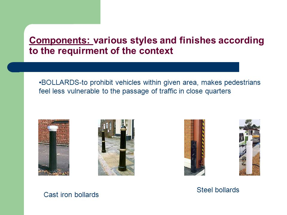 Components: various styles and finishes according to the requirment of the context