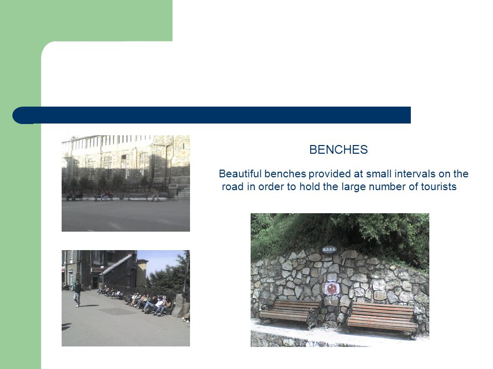 BENCHES Beautiful benches provided at small intervals on the