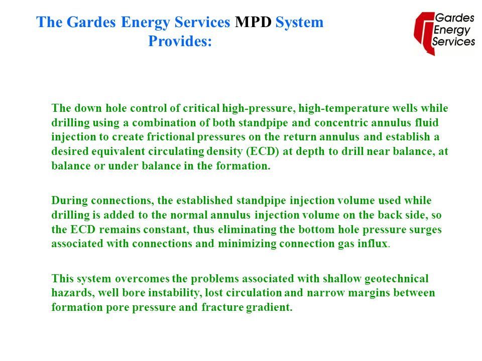 The Gardes Energy Services MPD System Provides: