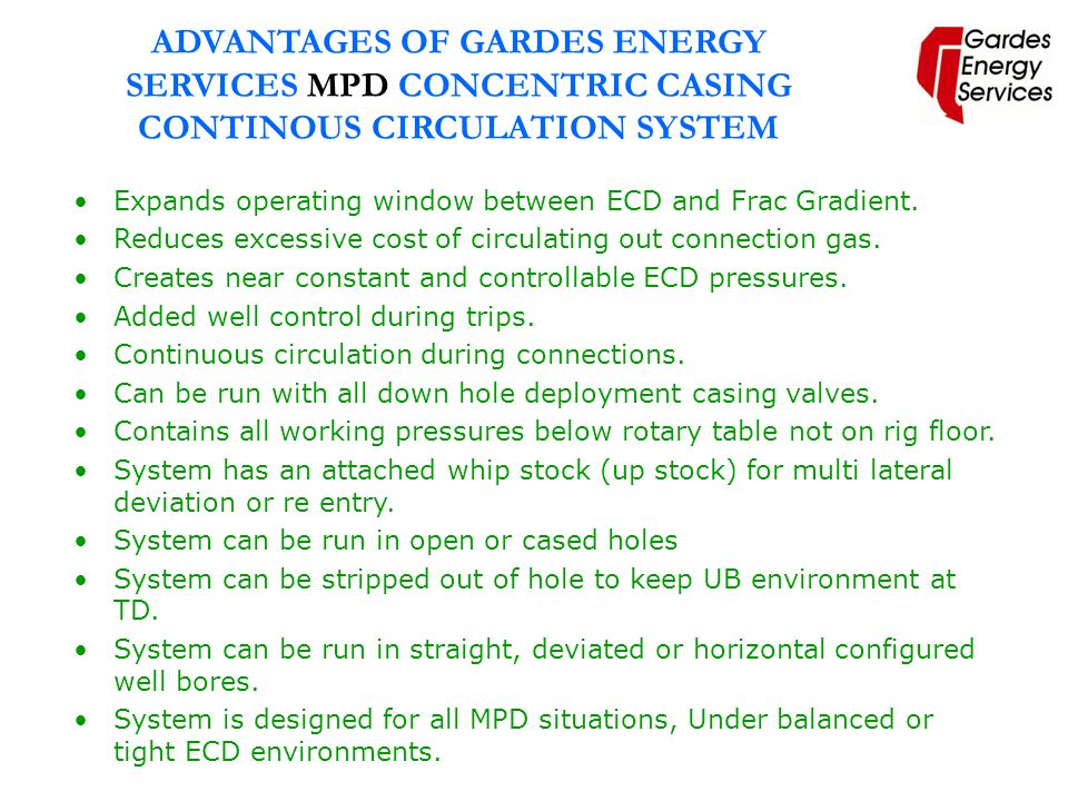 ADVANTAGES OF GARDES ENERGY SERVICES MPD CONCENTRIC CASING CONTINOUS CIRCULATION SYSTEM