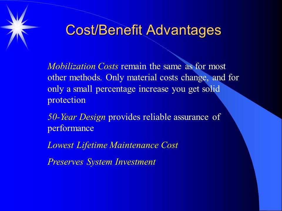 Cost/Benefit Advantages