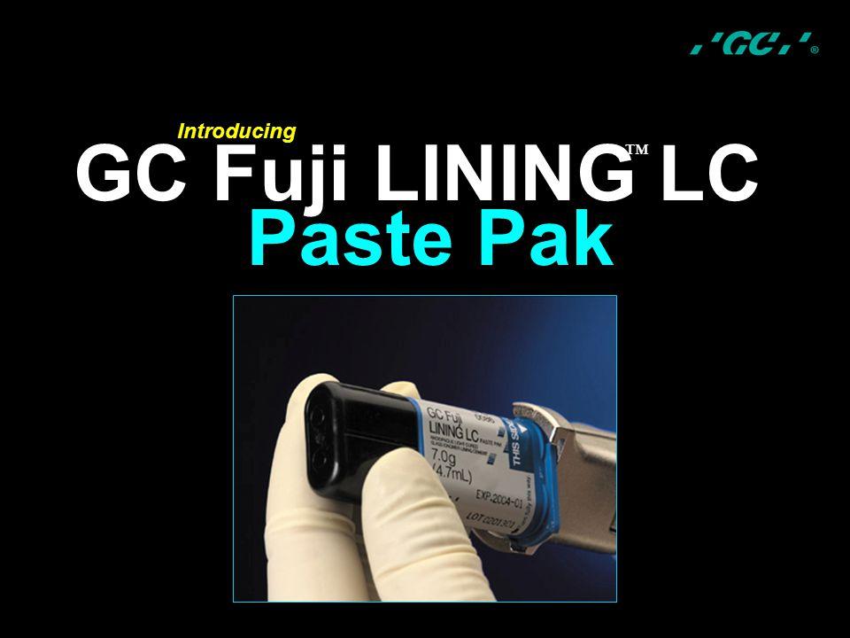 Introducing ™ GC Fuji LINING LC Paste Pak