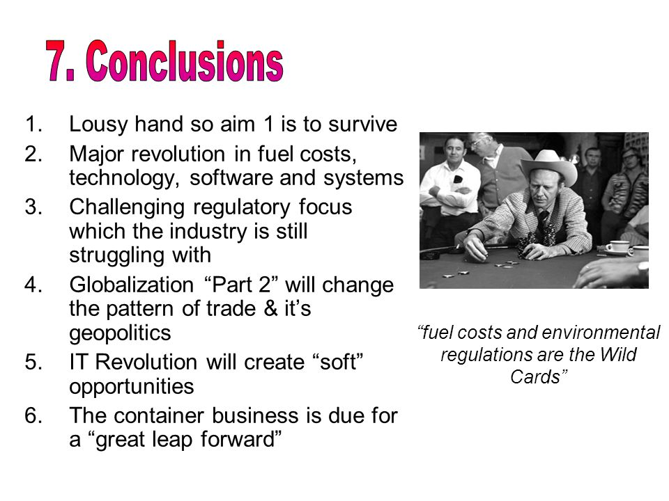 fuel costs and environmental regulations are the Wild Cards
