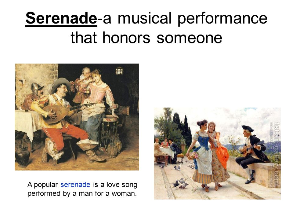 Serenade-a musical performance that honors someone