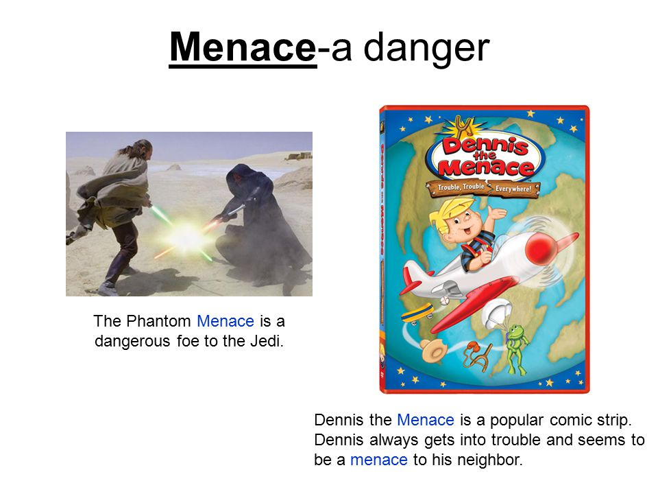 The Phantom Menace is a dangerous foe to the Jedi.