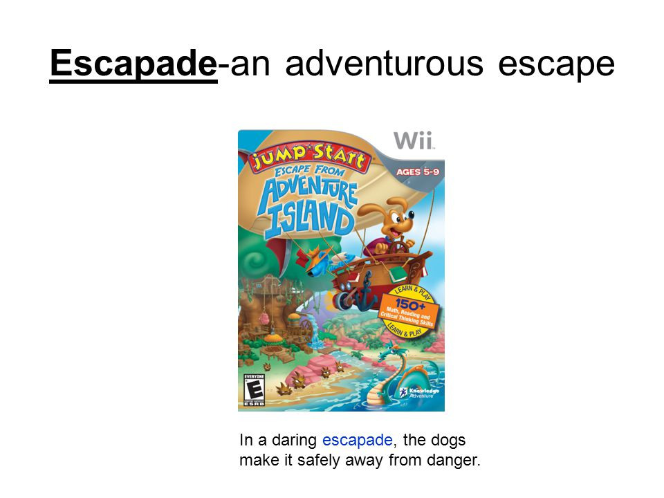 Escapade-an adventurous escape