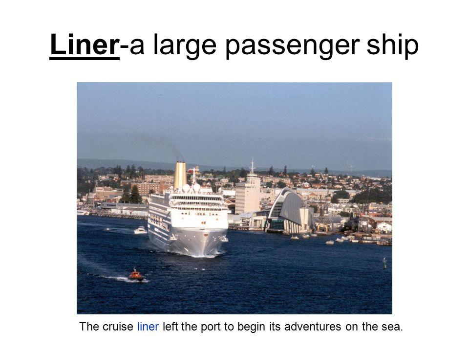 Liner-a large passenger ship