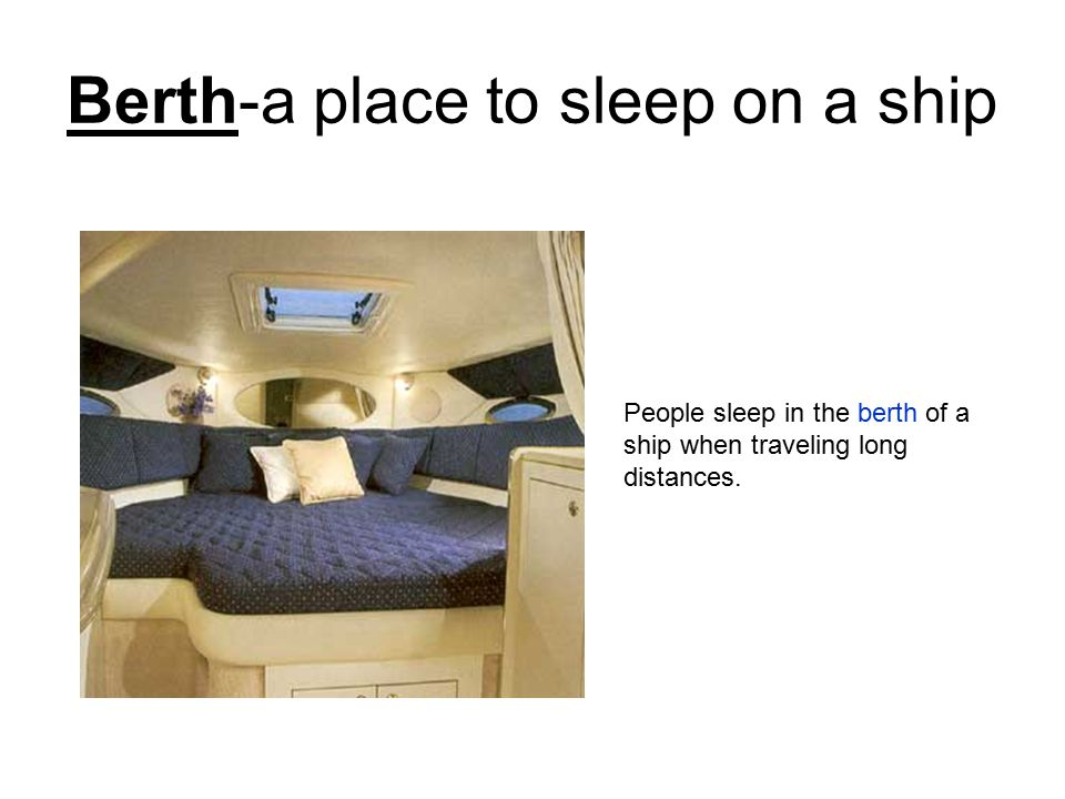 Berth-a place to sleep on a ship