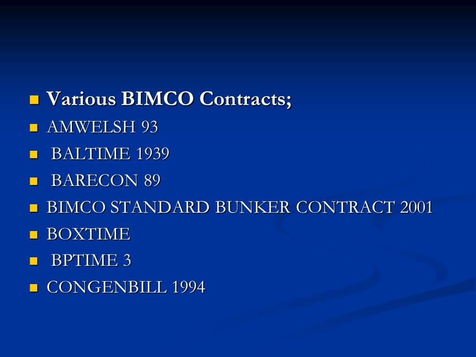 Various BIMCO Contracts;