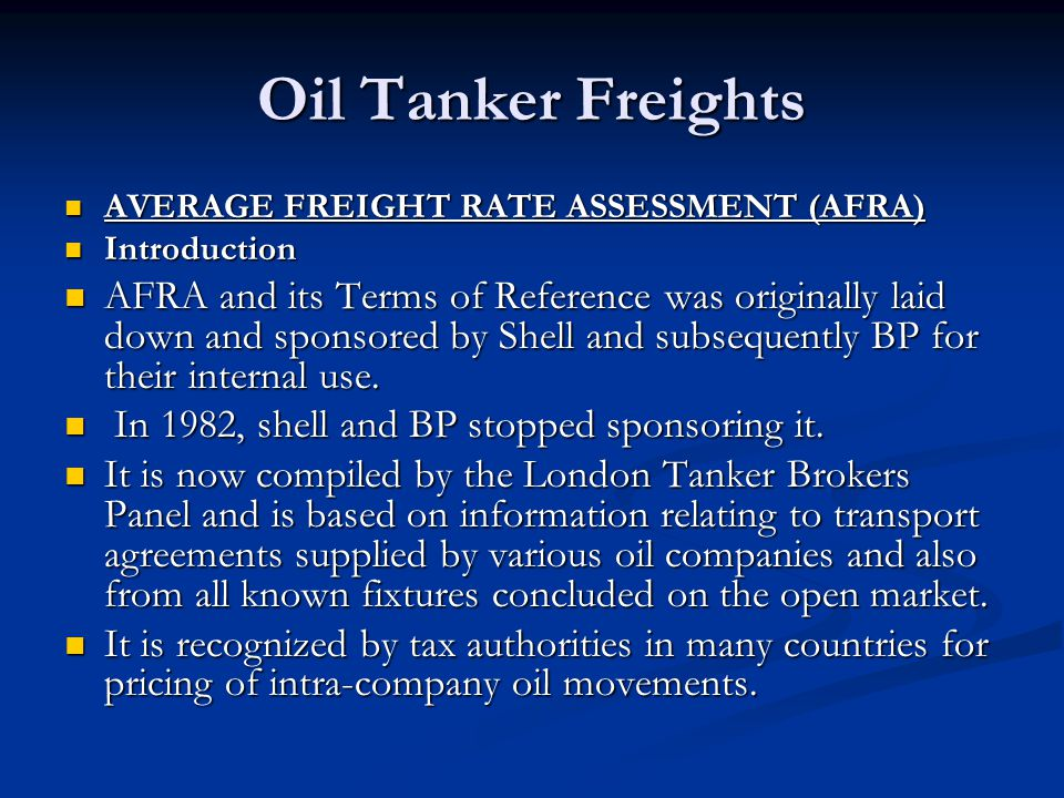 Oil Tanker Freights AVERAGE FREIGHT RATE ASSESSMENT (AFRA) Introduction.