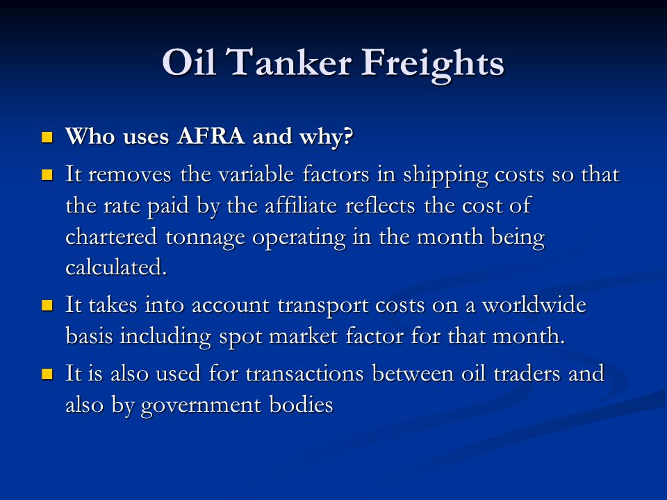 Oil Tanker Freights Who uses AFRA and why
