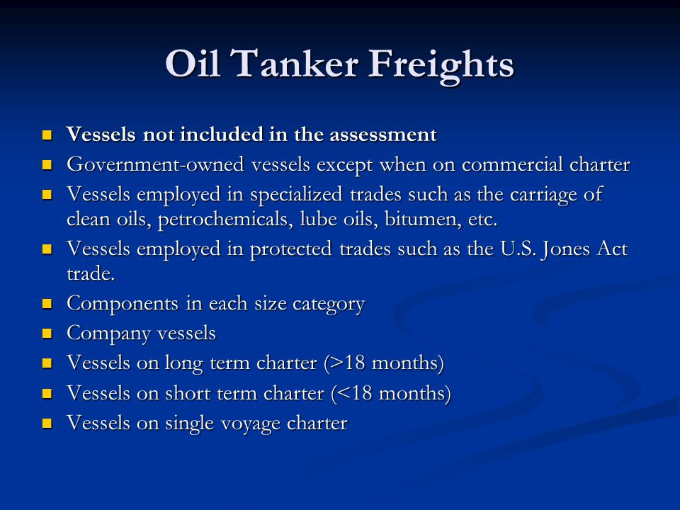 Oil Tanker Freights Vessels not included in the assessment