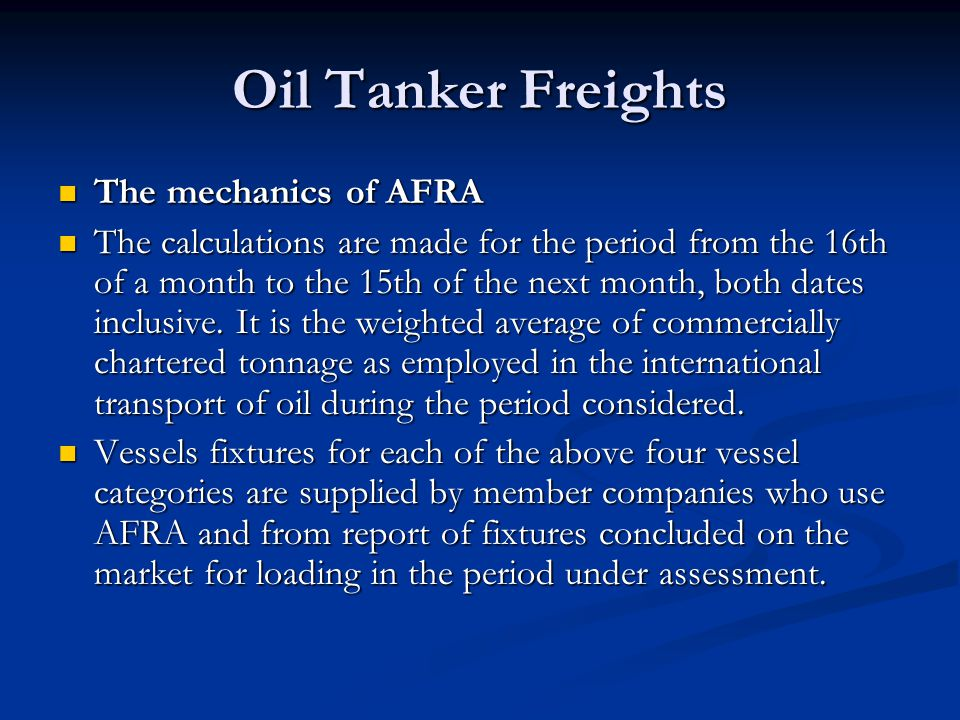 Oil Tanker Freights The mechanics of AFRA