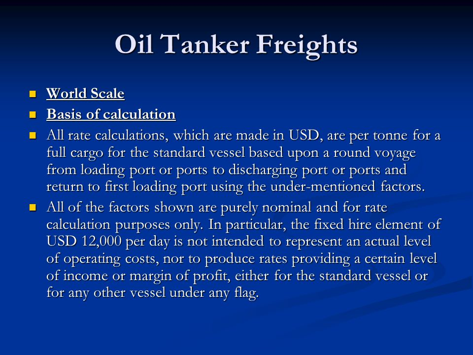 Oil Tanker Freights World Scale Basis of calculation