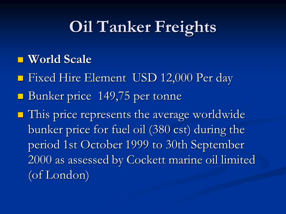 Oil Tanker Freights World Scale Fixed Hire Element USD 12,000 Per day