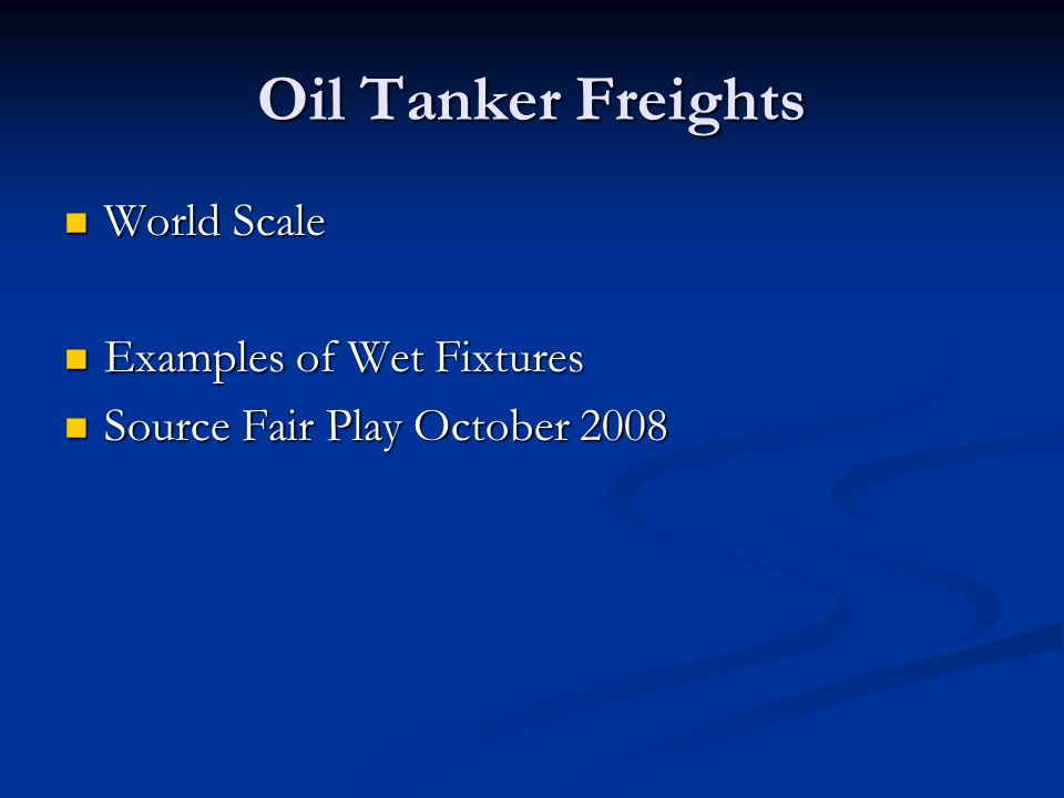 Oil Tanker Freights World Scale Examples of Wet Fixtures