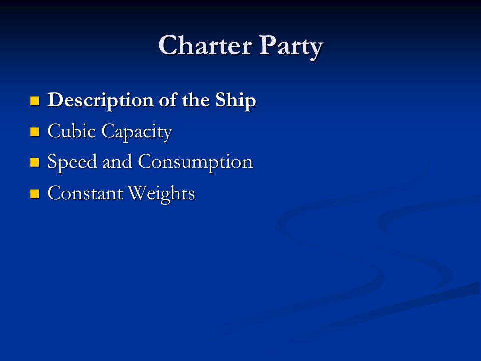 Charter Party Description of the Ship Cubic Capacity