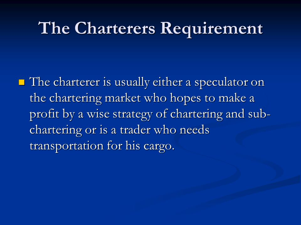The Charterers Requirement