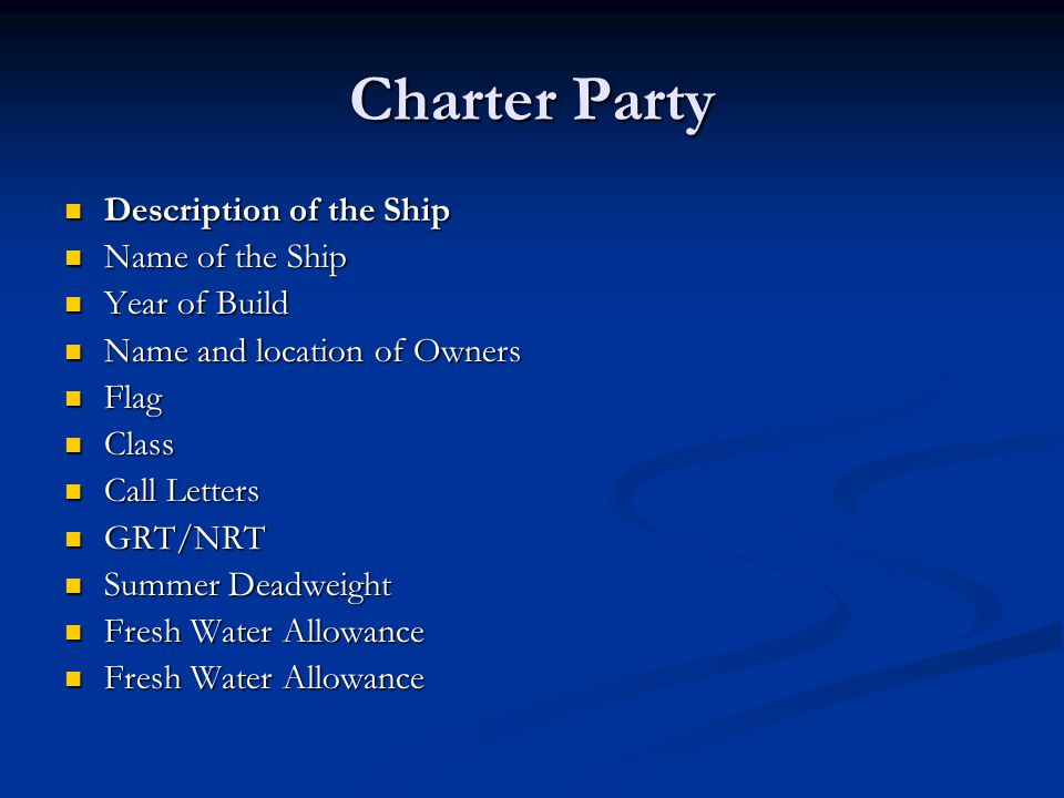 Charter Party Description of the Ship Name of the Ship Year of Build