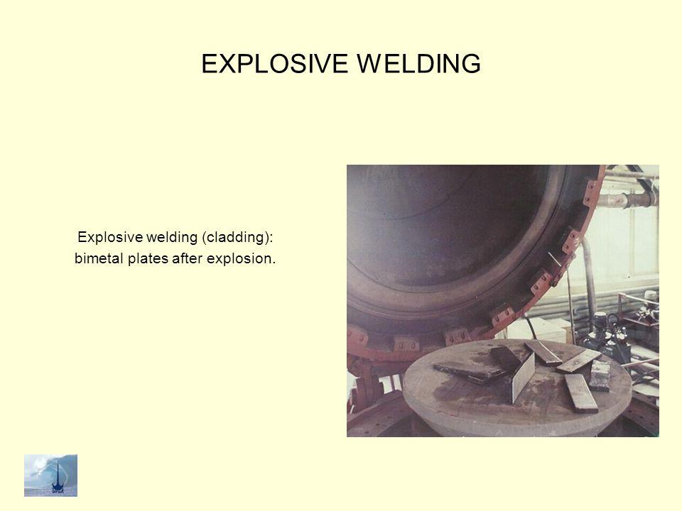 EXPLOSIVE WELDING Explosive welding (cladding):