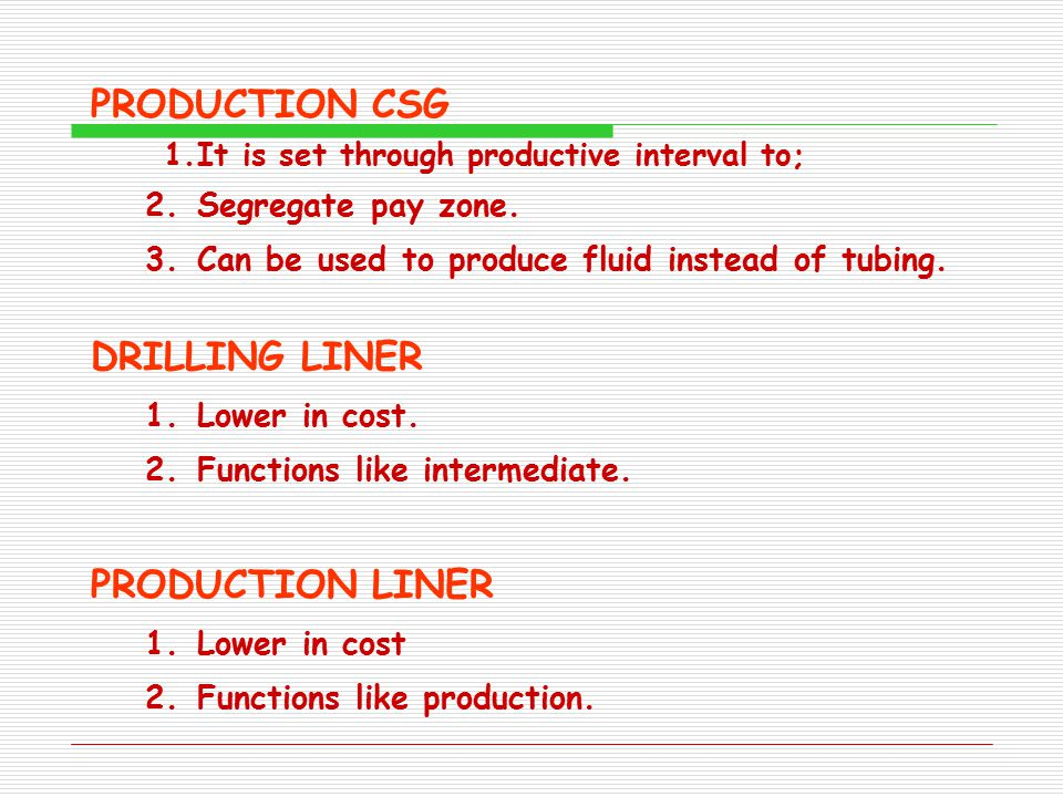 PRODUCTION CSG DRILLING LINER PRODUCTION LINER 2. Segregate pay zone.