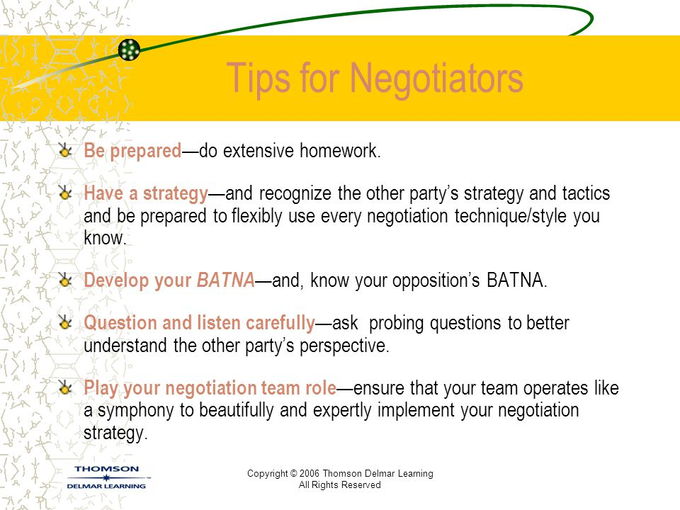 Tips for Negotiators Be prepared—do extensive homework.