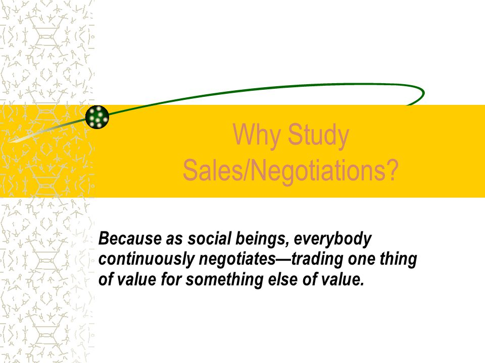 Why Study Sales/Negotiations