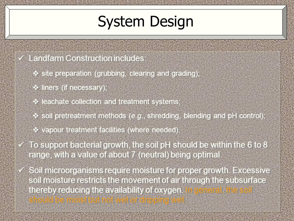 System Design Landfarm Construction includes: