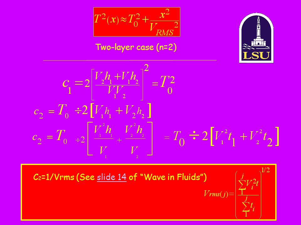 Two-layer case (n=2) C2=1/Vrms (See slide 14 of Wave in Fluids )