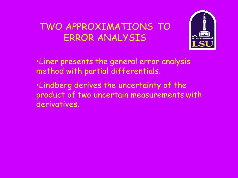 TWO APPROXIMATIONS TO ERROR ANALYSIS