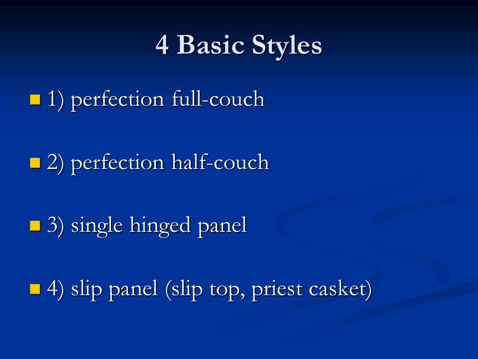 4 Basic Styles 1) perfection full-couch 2) perfection half-couch
