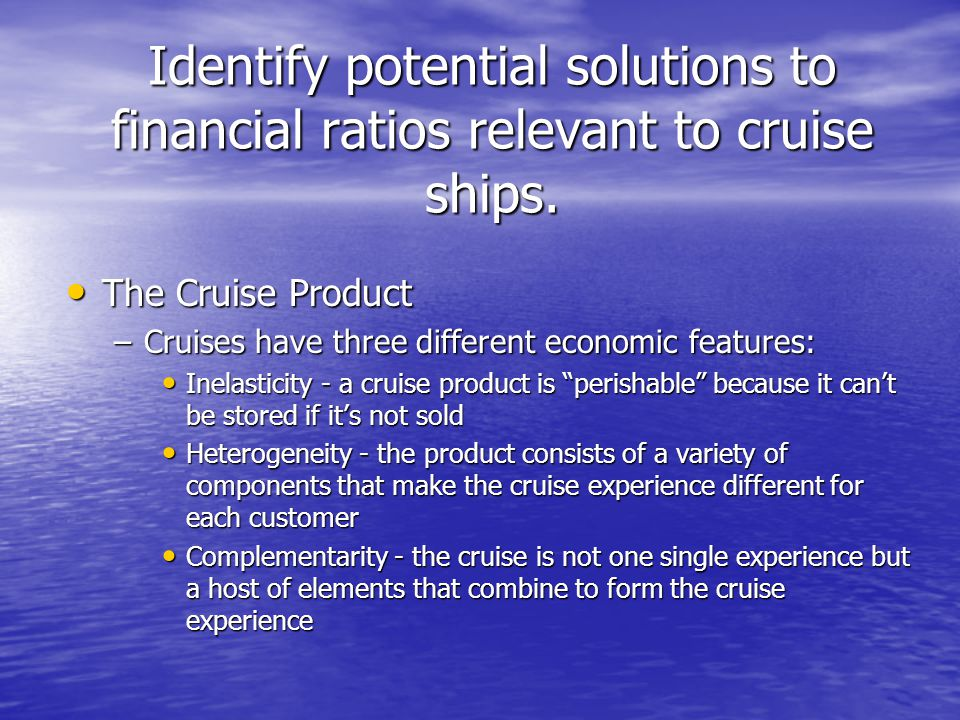 Identify potential solutions to financial ratios relevant to cruise ships.