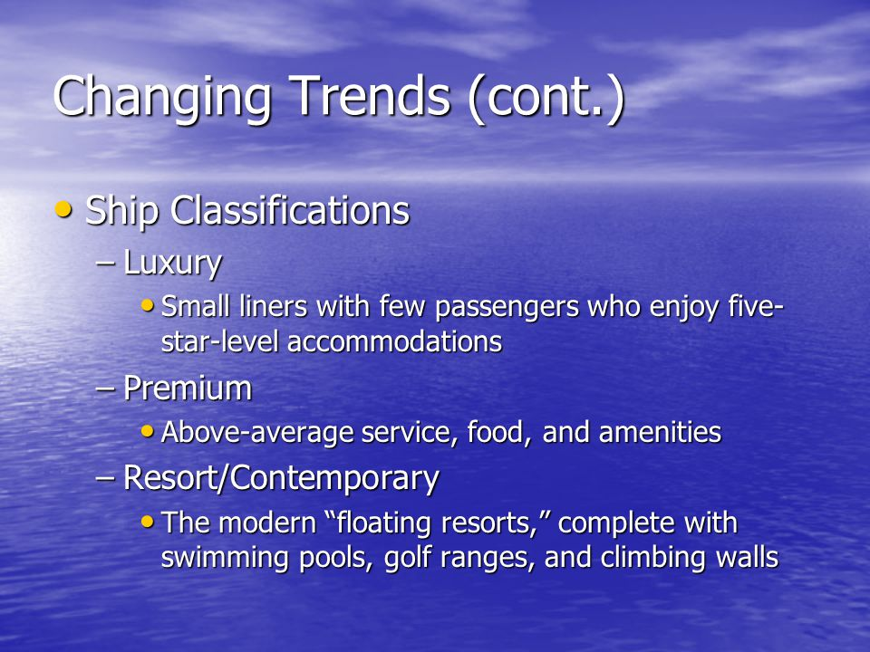Changing Trends (cont.)