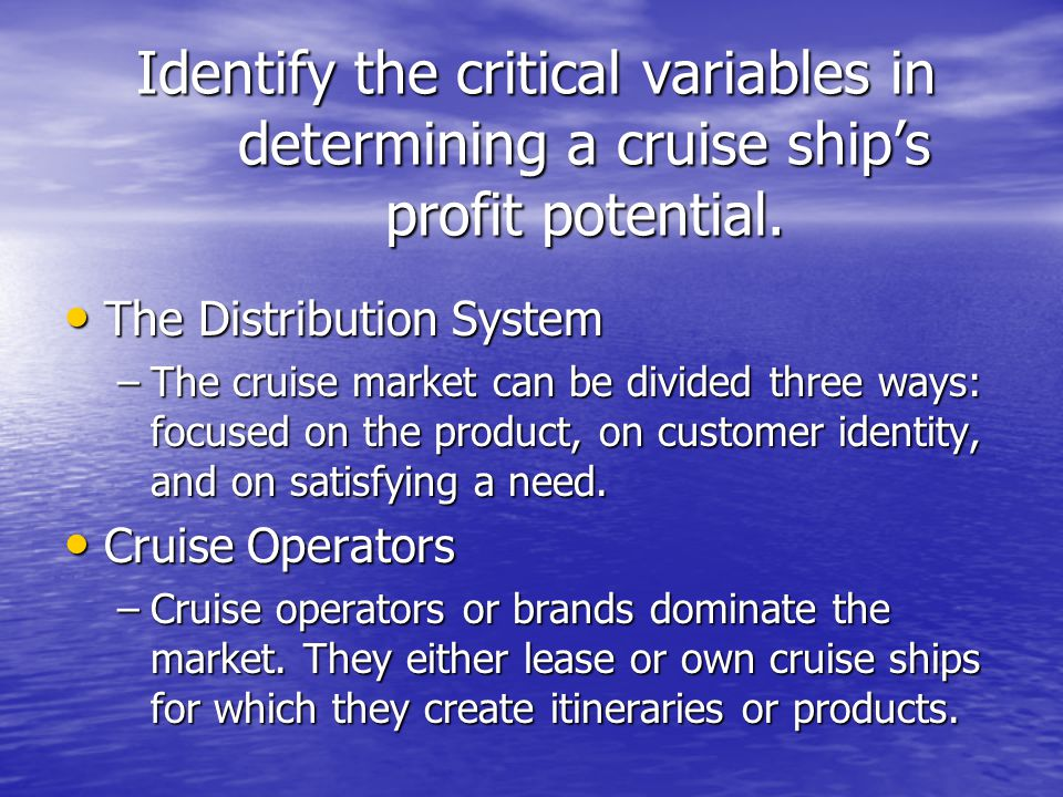 Identify the critical variables in determining a cruise ship's profit potential.