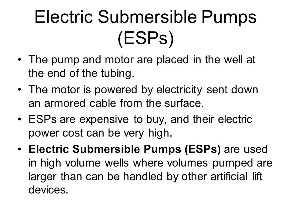 Electric Submersible Pumps (ESPs)