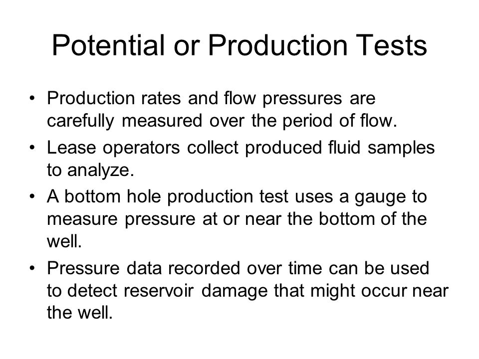 Potential or Production Tests