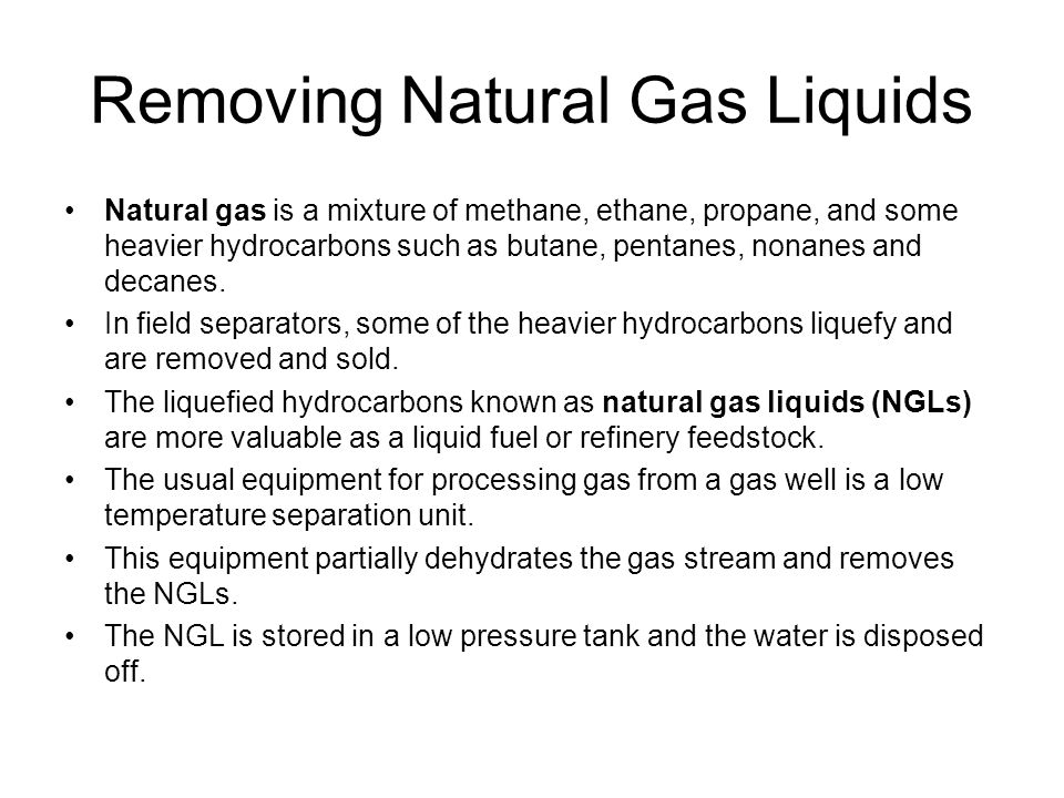 Removing Natural Gas Liquids