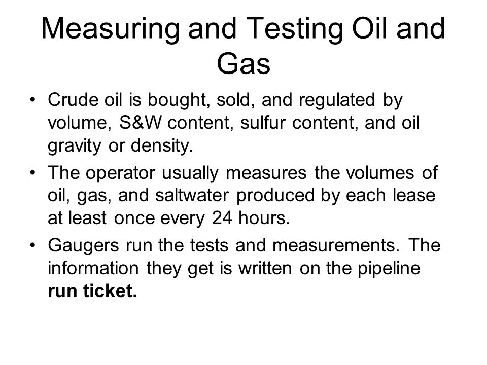 Measuring and Testing Oil and Gas