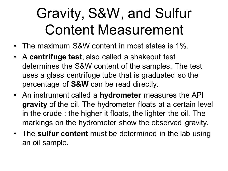 Gravity, S&W, and Sulfur Content Measurement