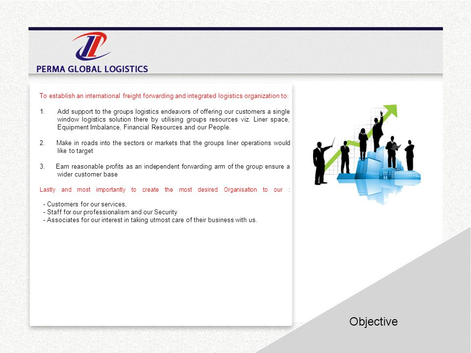 To establish an international freight forwarding and integrated logistics organization to: