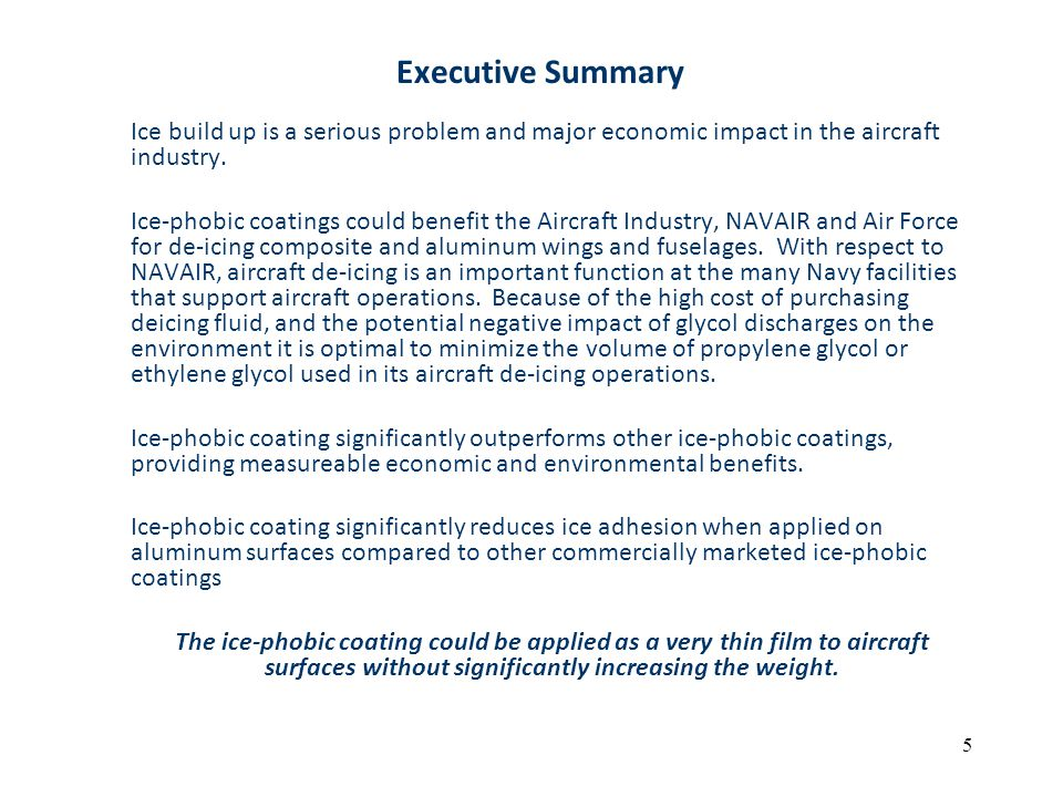 Executive Summary Ice build up is a serious problem and major economic impact in the aircraft industry.