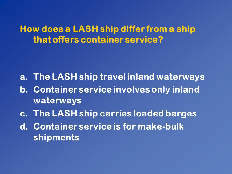 How does a LASH ship differ from a ship that offers container service