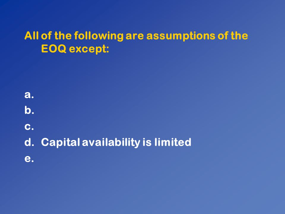 All of the following are assumptions of the EOQ except: